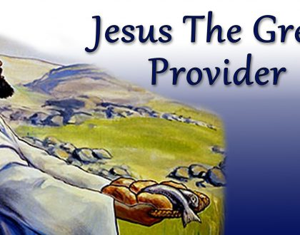 JESUS THE GREAT PROVIDER (7-29-18)