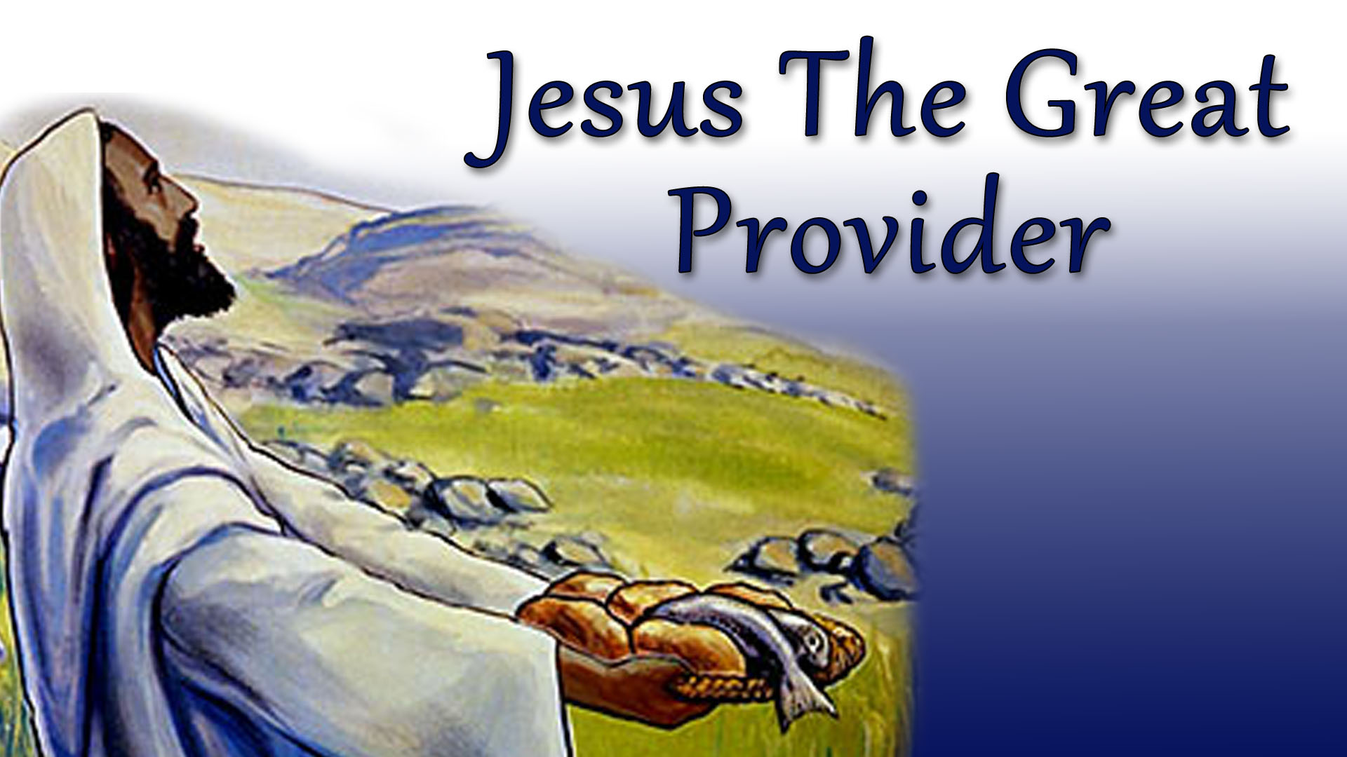 JESUS THE GREAT PROVIDER (7-29-18)