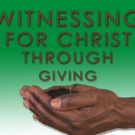 WITNESSING FOR CHRIST THROUGH GIVING (10-21-18)