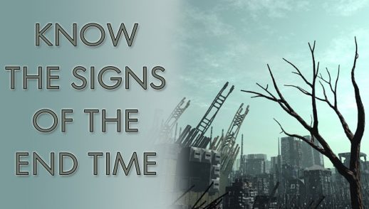 KNOW THE SIGNS OF THE END TIME (11-18-18)