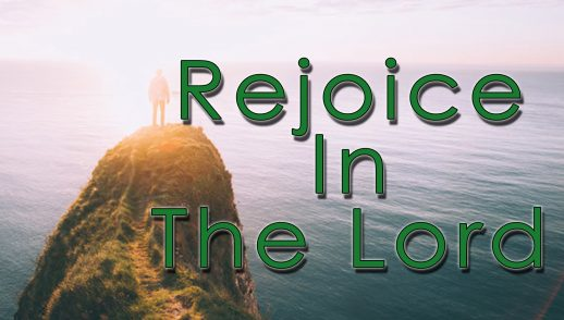 REJOICE IN THE LORD (12-16-18)