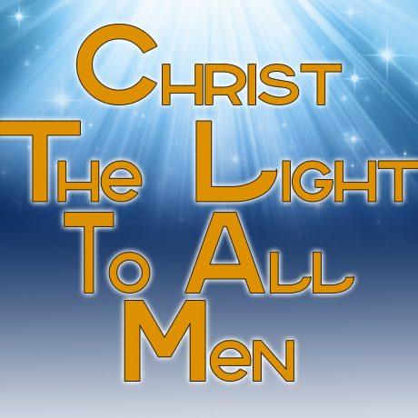 CHRIST THE LIGHT TO ALL MEN (1-6-19)
