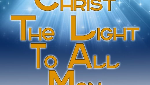 CHRIST THE LIGHT TO ALL MEN (1-6-19)