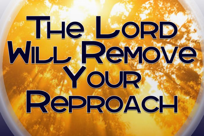 MIRACLE SUNDAY: THE LORD WILL REMOVE YOUR REPROACH (2-10-19)