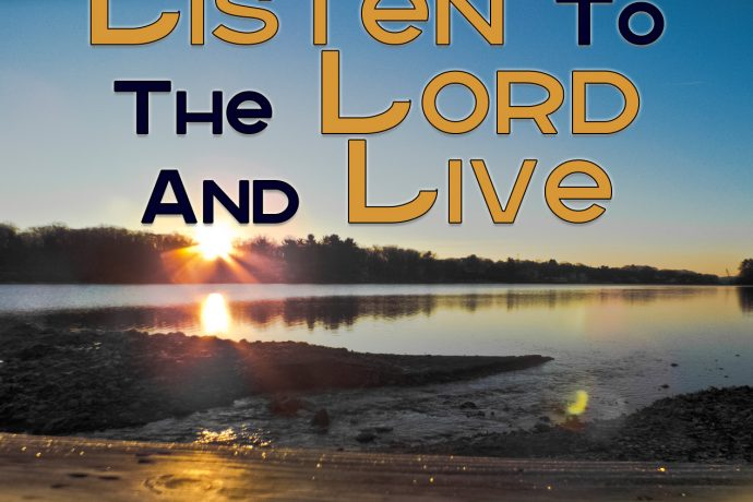 Listen to the Lord and Live! By Rev. J. J. Kumi Duodu