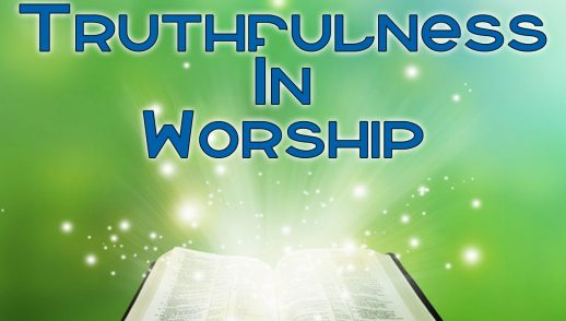 Truthfulness in Worship by Rev. J. J. Kumi Duodu