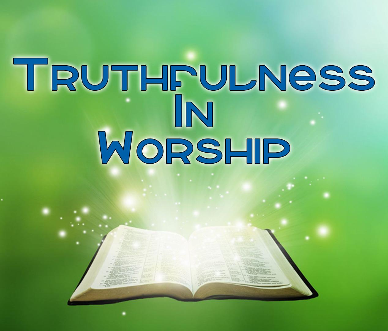 Truthfulness in Worship by Rev. J. J. Kumi Duodu